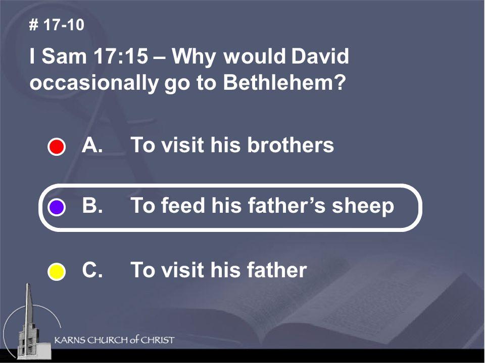 I Sam 17:15 – Why would David occasionally go to Bethlehem.