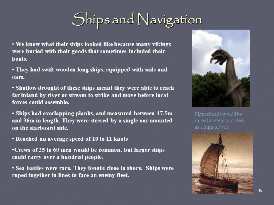 ► C. Ships and Trade ► 1. Viking long ships (see handout) ► 2.