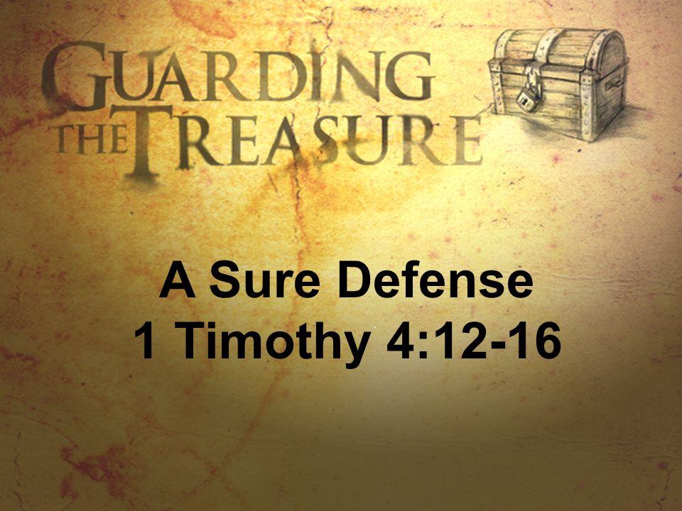 A Sure Defense 1 Timothy 4:12-16