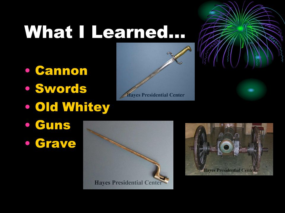 What I Learned… Cannon Swords Old Whitey Guns Grave