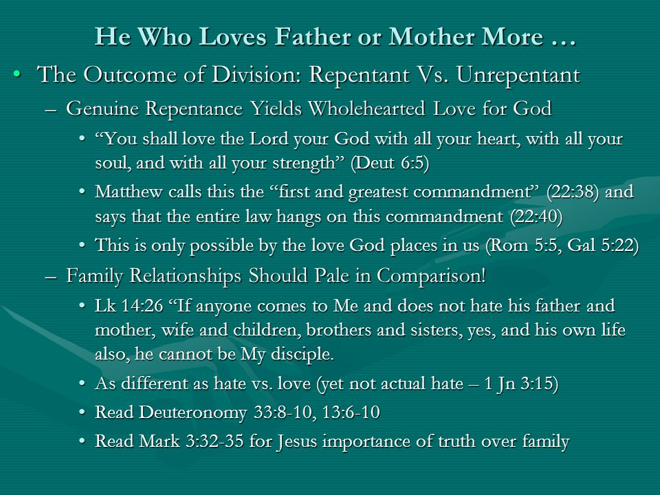 He Who Loves Father or Mother More … The Outcome of Division: Repentant Vs.