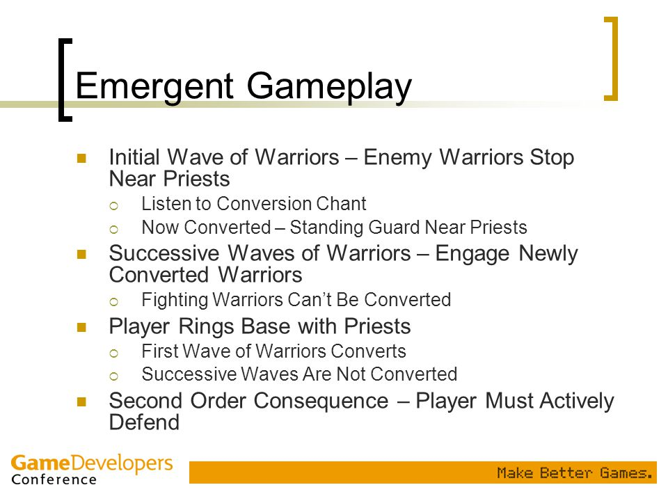 Emergent Gameplay Initial Wave of Warriors – Enemy Warriors Stop Near Priests  Listen to Conversion Chant  Now Converted – Standing Guard Near Pries