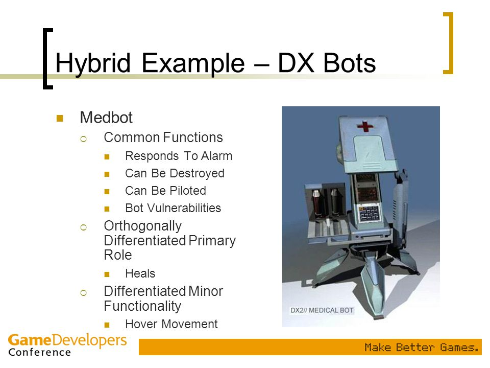 Medbot  Common Functions Responds To Alarm Can Be Destroyed Can Be Piloted Bot Vulnerabilities  Orthogonally Differentiated Primary Role Heals  Dif