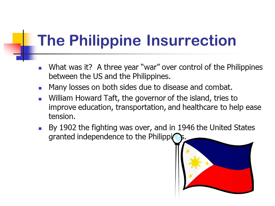 """The Philippine Insurrection What was it? A three year """"war"""" over control of the Philippines between the US and the Philippines. Many losses on both si"""