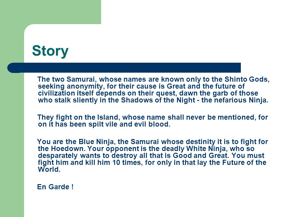 Story The two Samurai, whose names are known only to the Shinto Gods, seeking anonymity, for their cause is Great and the future of civilization itself depends on their quest, dawn the garb of those who stalk sliently in the Shadows of the Night - the nefarious Ninja.