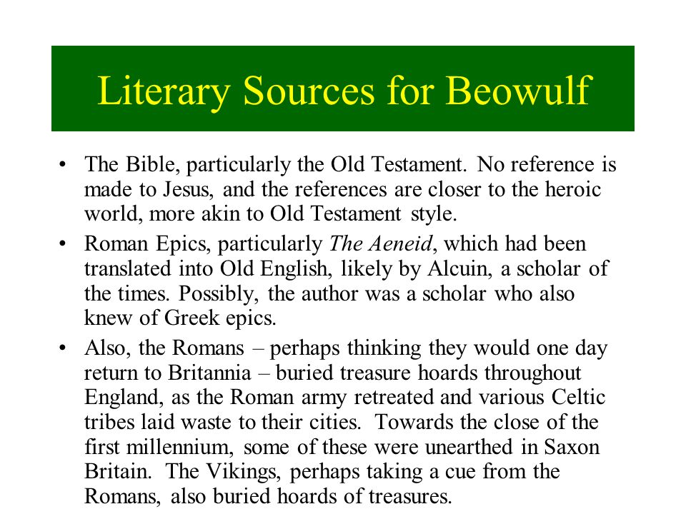 Literary Sources for Beowulf The Bible, particularly the Old Testament.