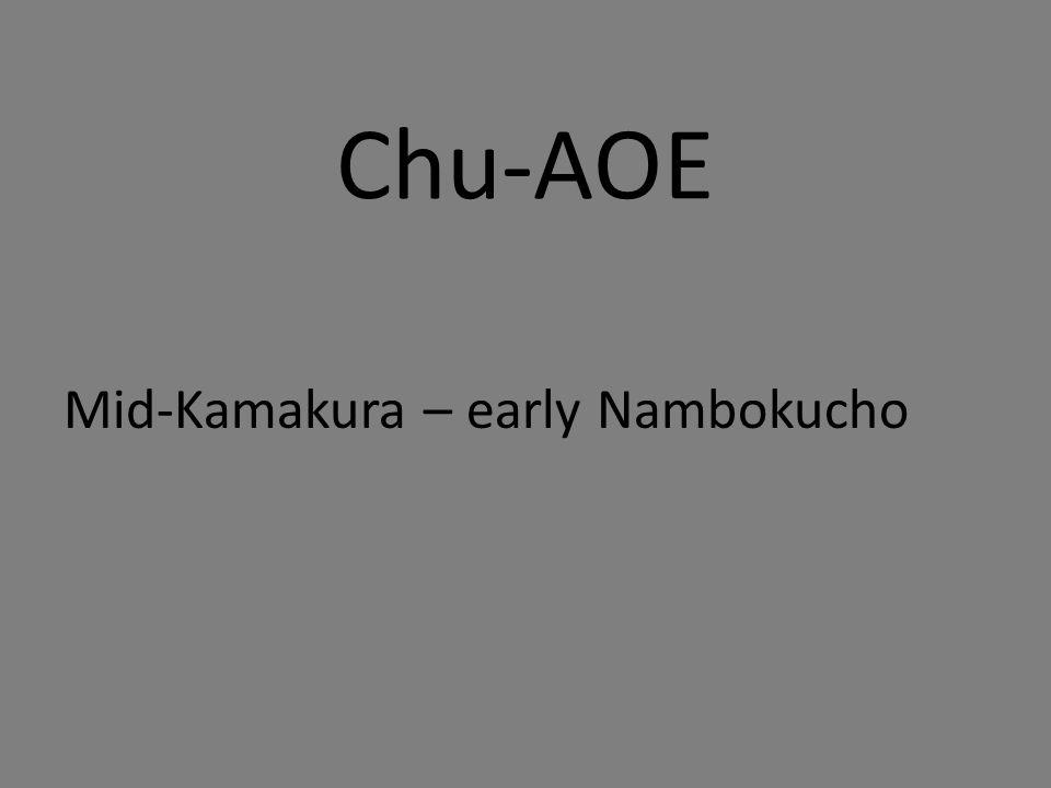 Chu-AOE Mid-Kamakura – early Nambokucho