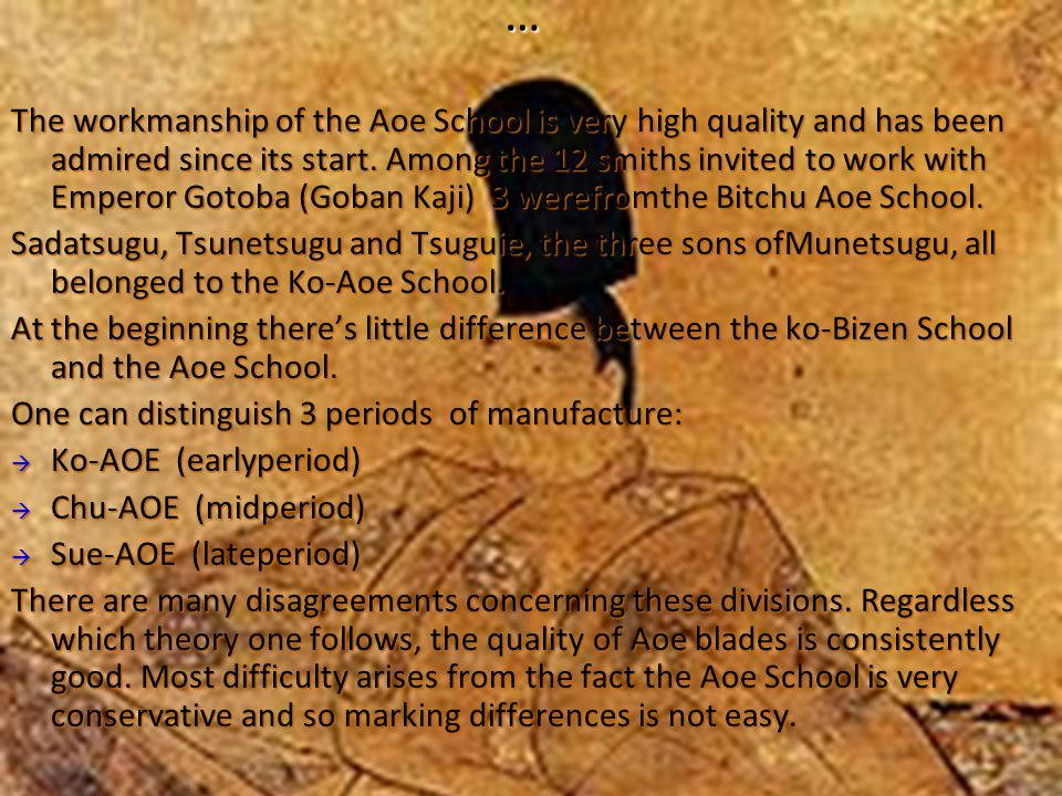 … The workmanship of the Aoe School is very high quality and has been admired since its start.