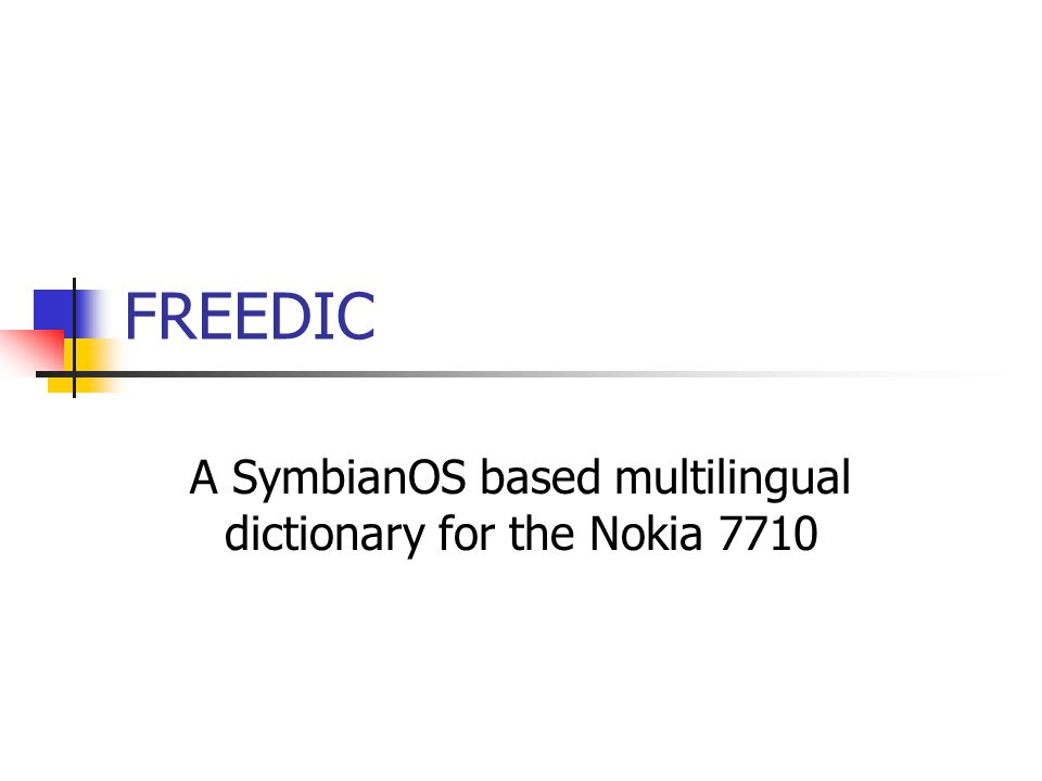 FREEDIC A SymbianOS based multilingual dictionary for the Nokia 7710