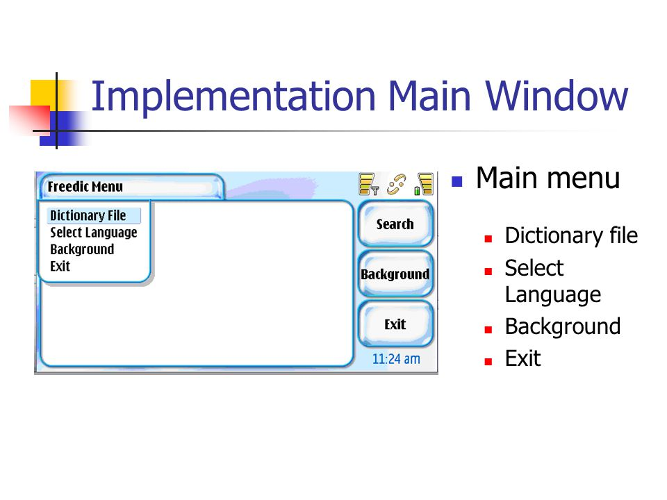 Implementation Main Window Main menu Dictionary file Select Language Background Exit