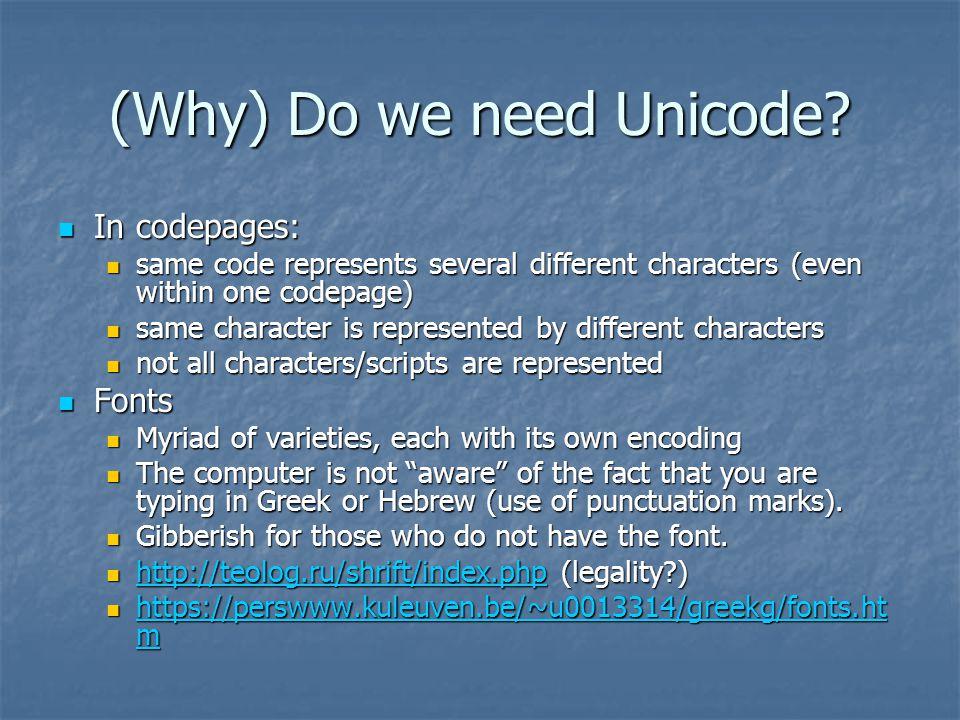 (Why) Do we need Unicode.