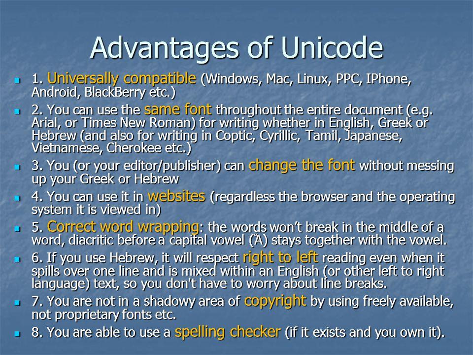 Advantages of Unicode 1.