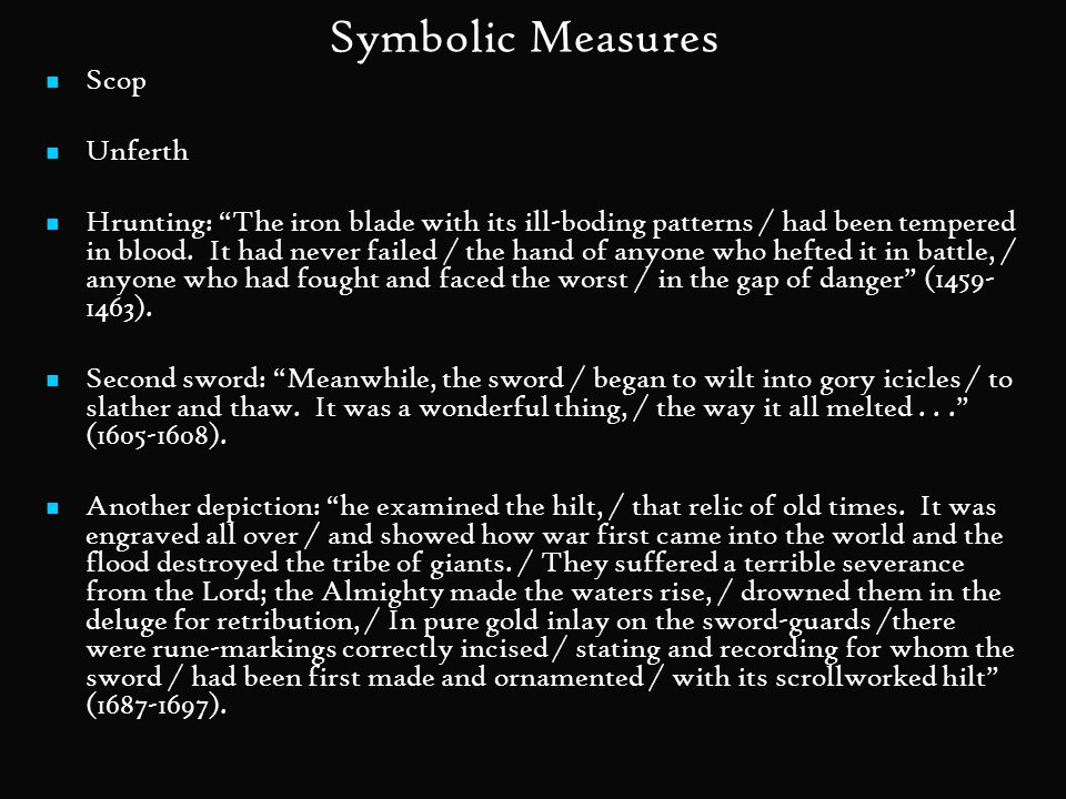 """Symbolic Measures Scop Unferth Hrunting: """"The iron blade with its ill-boding patterns / had been tempered in blood. It had never failed / the hand of"""