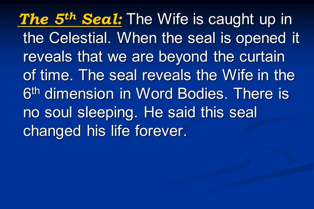 The 5 th Seal: The Wife is caught up in the Celestial.