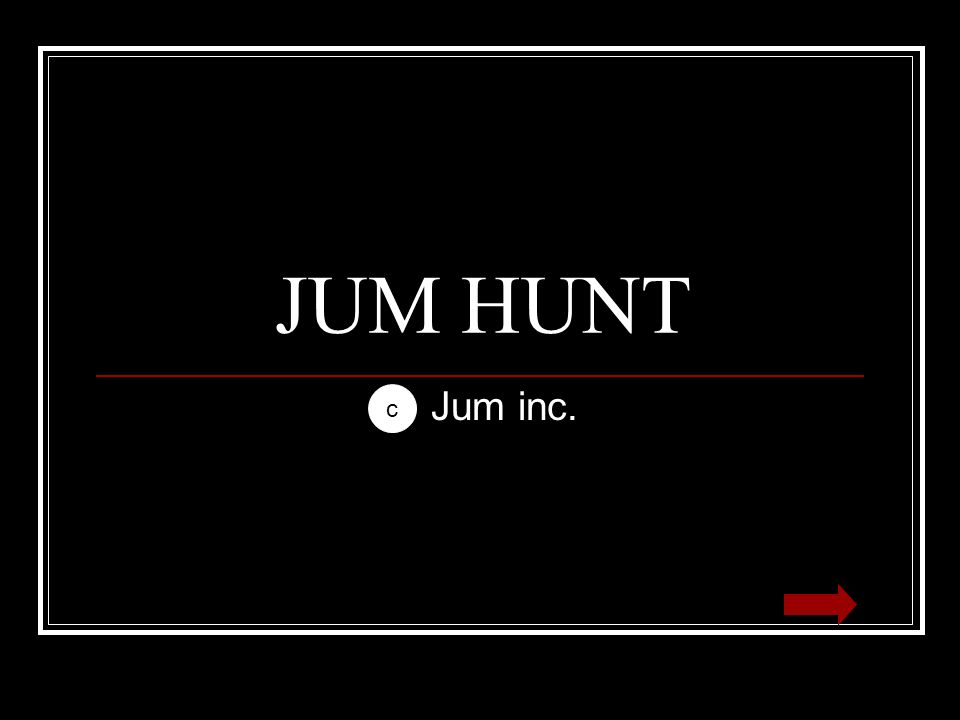 JUM HUNT Jum inc. c