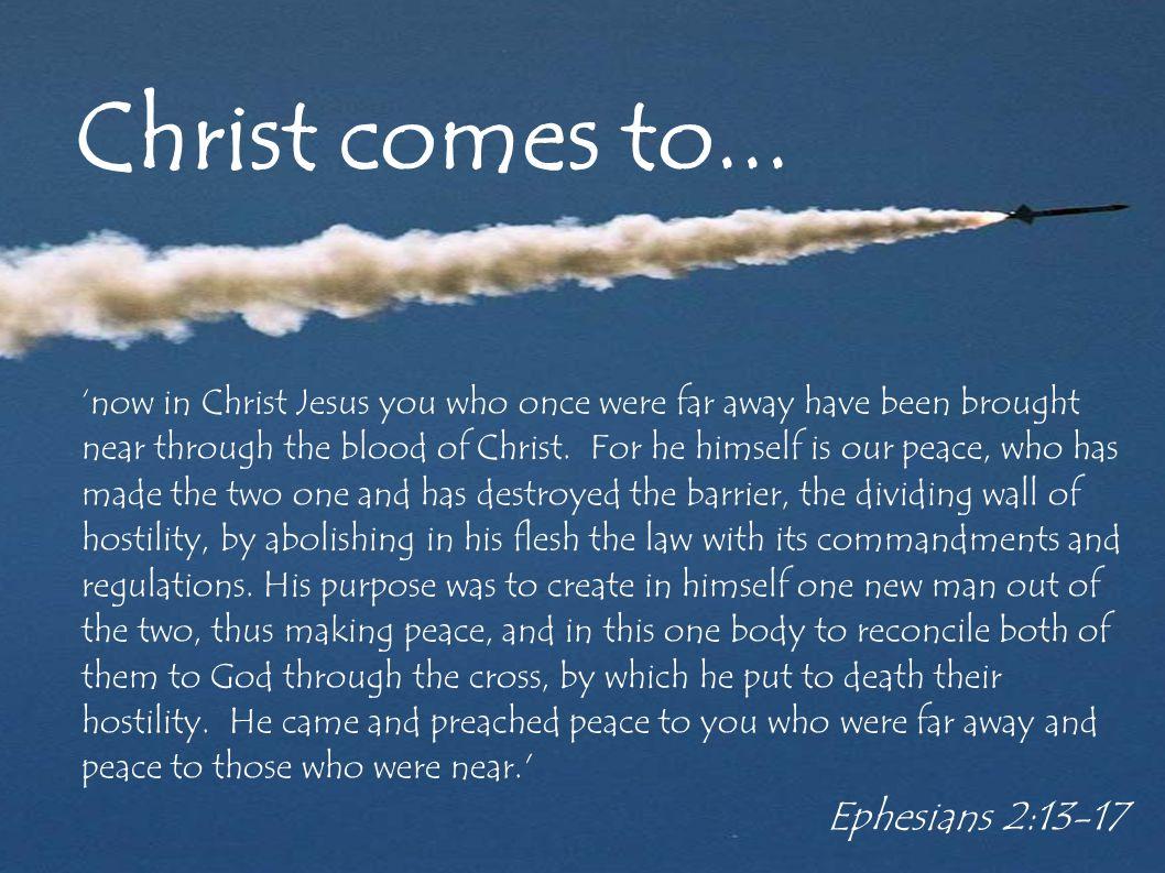 Christ comes to...