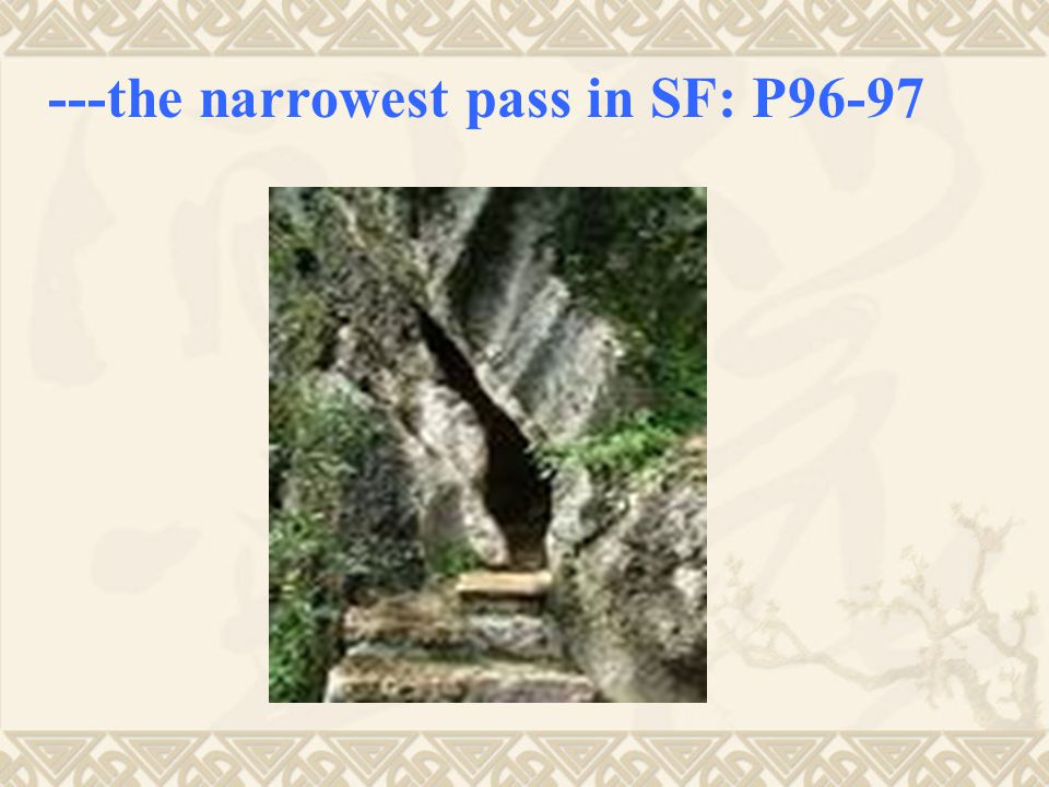 ---the narrowest pass in SF: P96-97