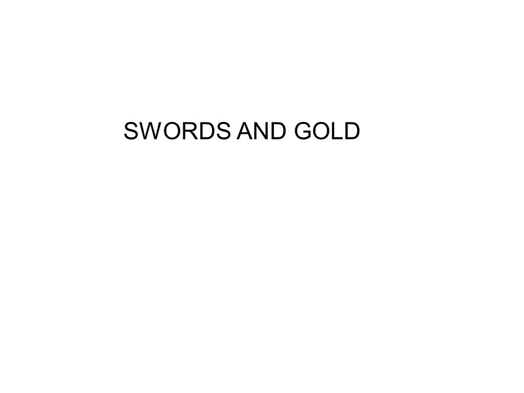 SWORDS AND GOLD