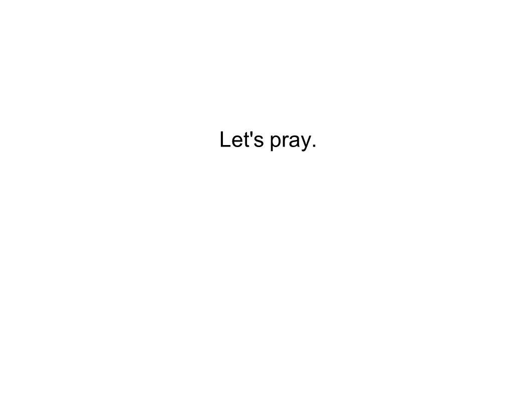 Let s pray.