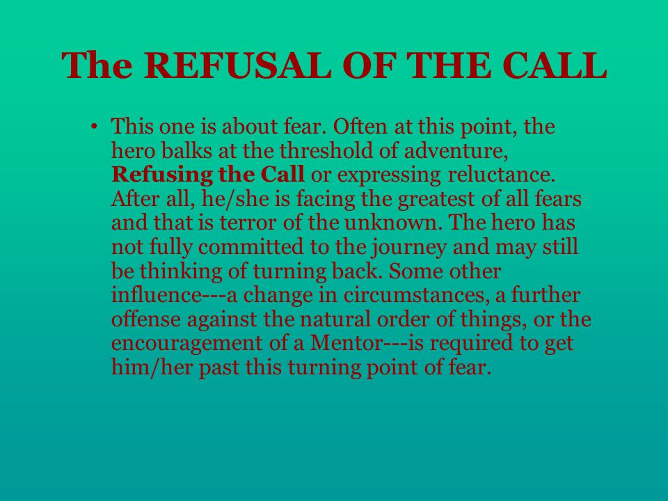 The REFUSAL OF THE CALL This one is about fear.