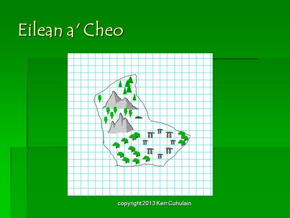Eilean a Cheo copyright 2013 Kerr Cuhulain