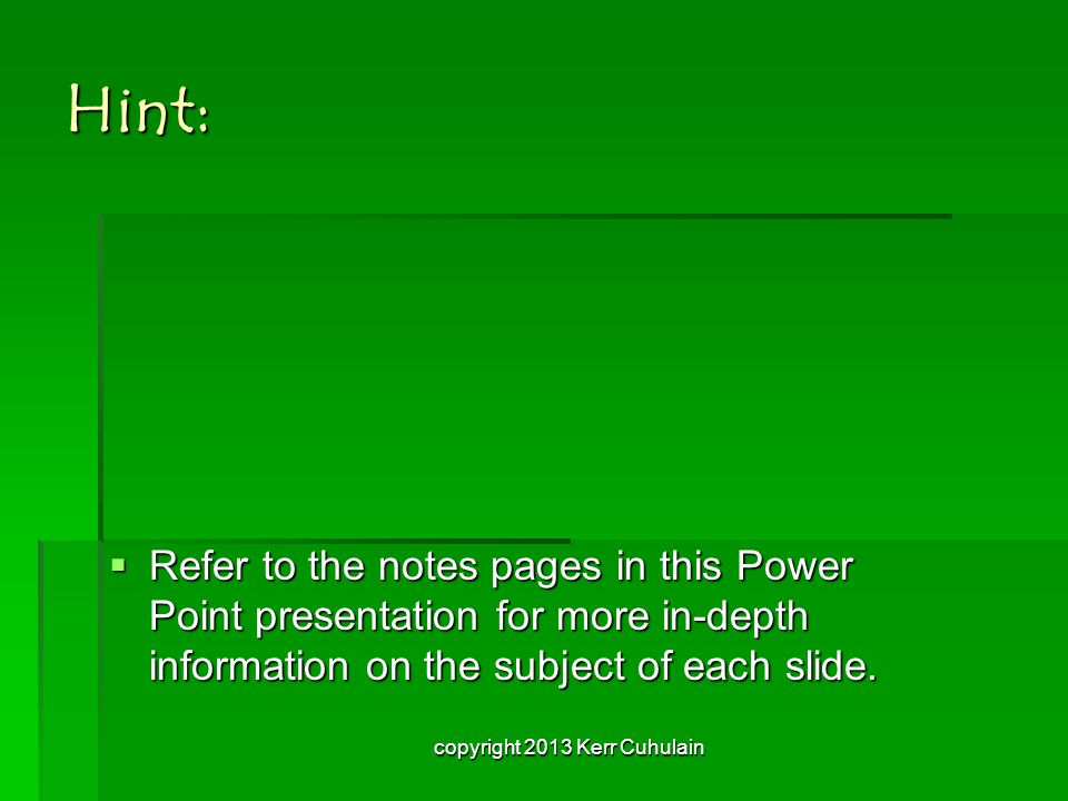 Hint:  Refer to the notes pages in this Power Point presentation for more in-depth information on the subject of each slide.