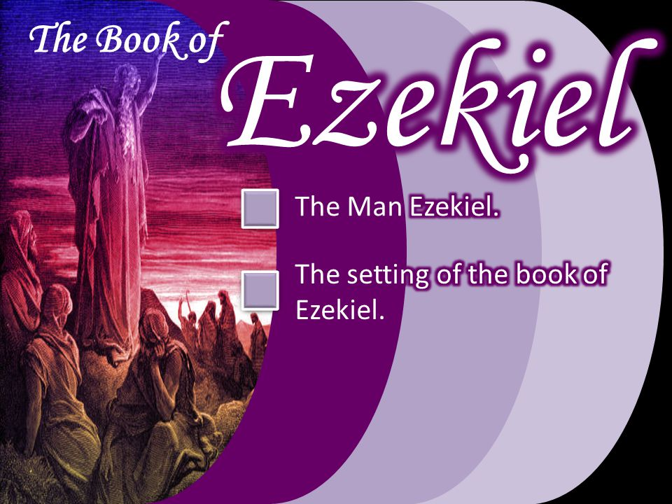 The setting of the book of Ezekiel takes place by the River Chebar, Ezekiel 1:1-3.