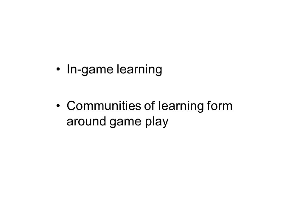 In-game learning Communities of learning form around game play