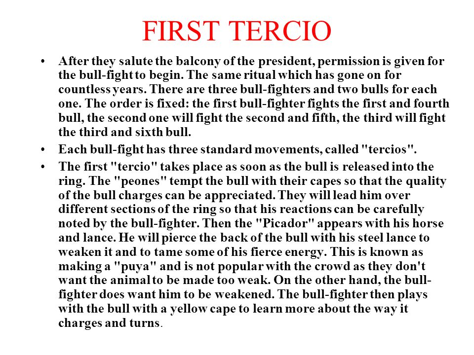 FIRST TERCIO After they salute the balcony of the president, permission is given for the bull-fight to begin.