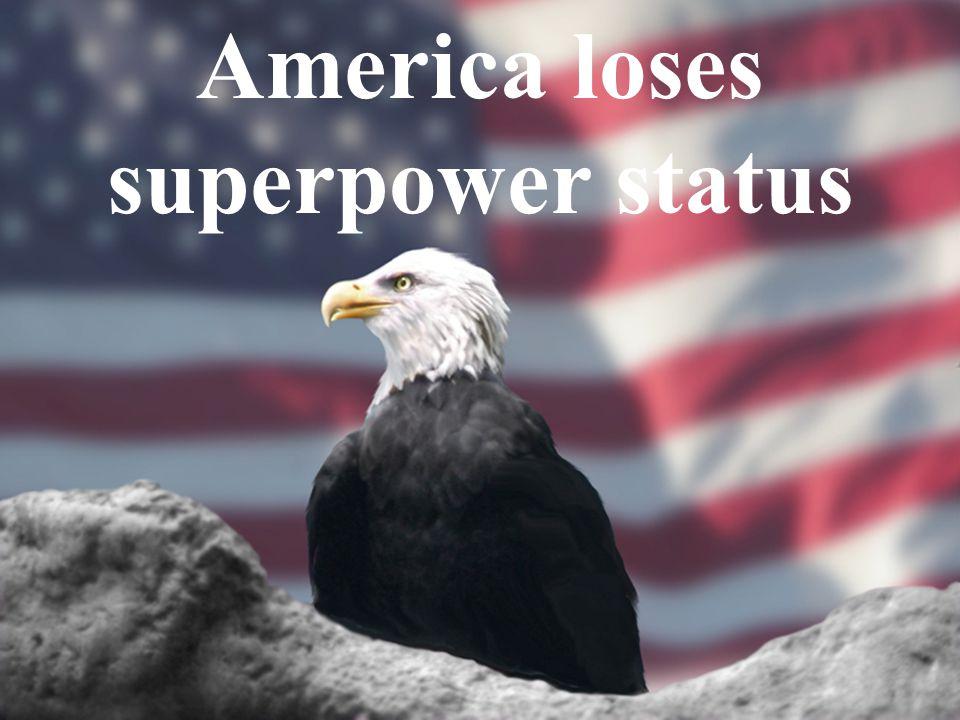 America loses superpower status