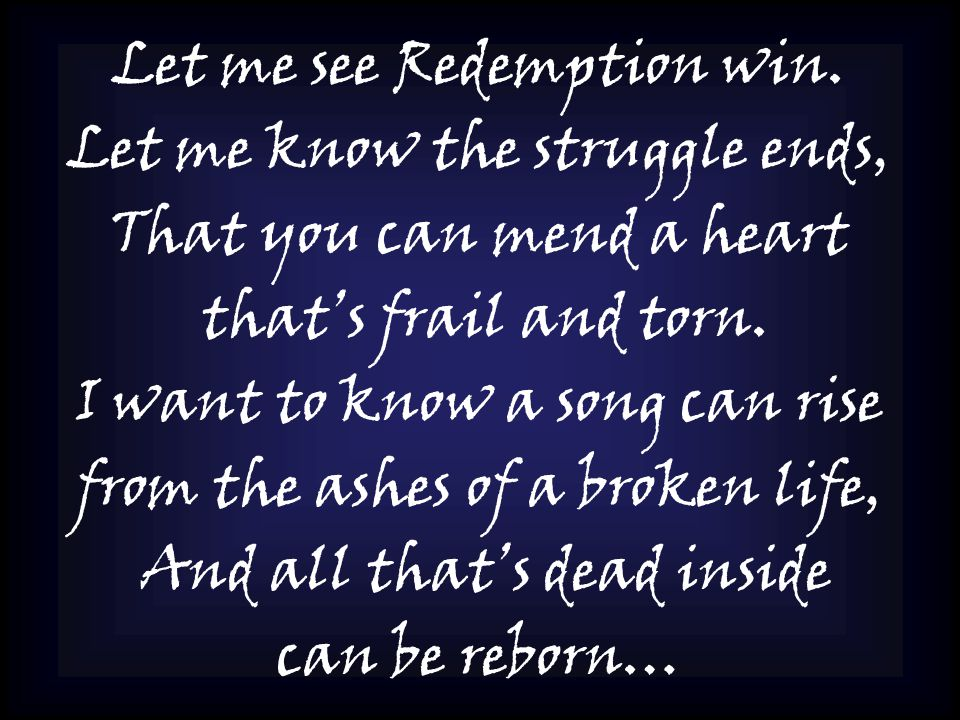 Let me see Redemption win.
