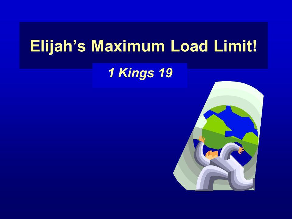 Elijah's Maximum Load Limit! 1 Kings 19