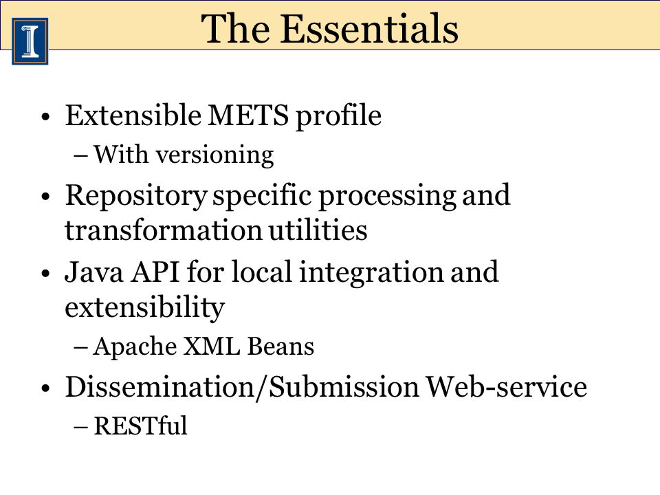Processing and Transformation METS Construction Descriptive Metadata Augmentation Bitstream Verification Profile Validation Functional Overview to hub from hub METS Profiles Repository Technical Metadata Augmentation XSLT TechMD Augmenter JHOVE Handoff Web Service Client Web Service
