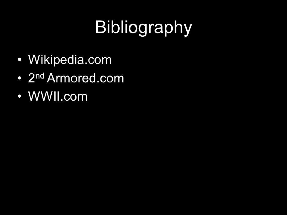 Bibliography Wikipedia.com 2 nd Armored.com WWII.com
