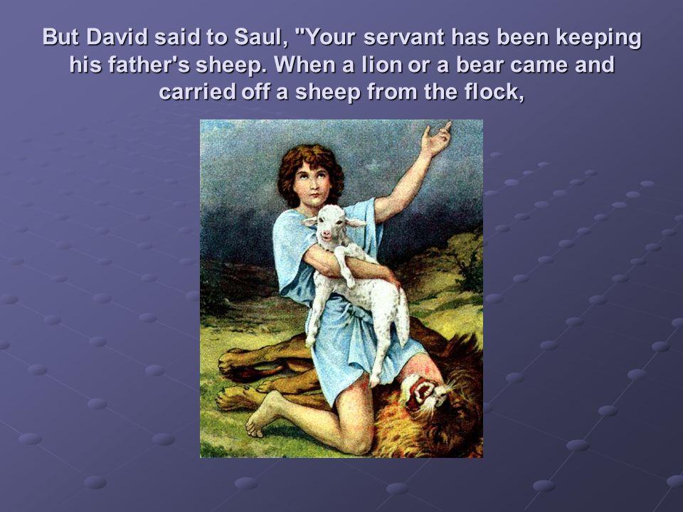 Saul replied,