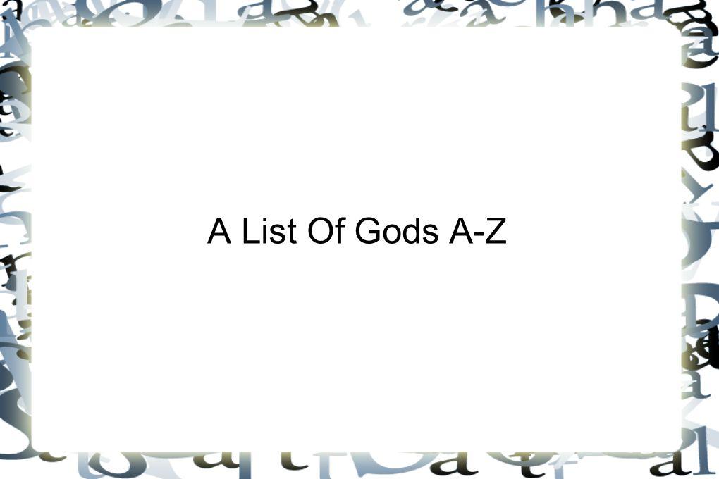 A List Of Gods A-Z