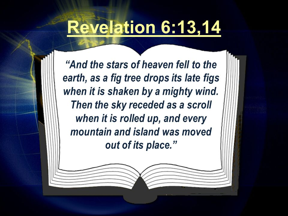 And the stars of heaven fell to the earth, as a fig tree drops its late figs when it is shaken by a mighty wind.