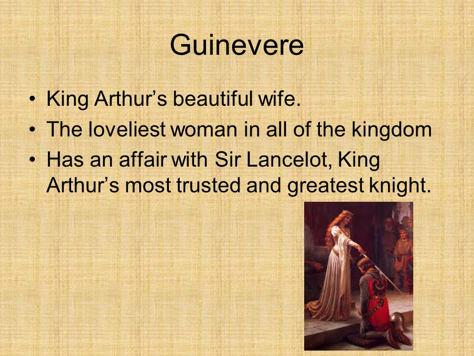King Arthur Son of Uther Pendragon + Igraine Raised by Sir Ector Drew the sword in the stone Married to Guinevere Advised by Merlin, the wizard