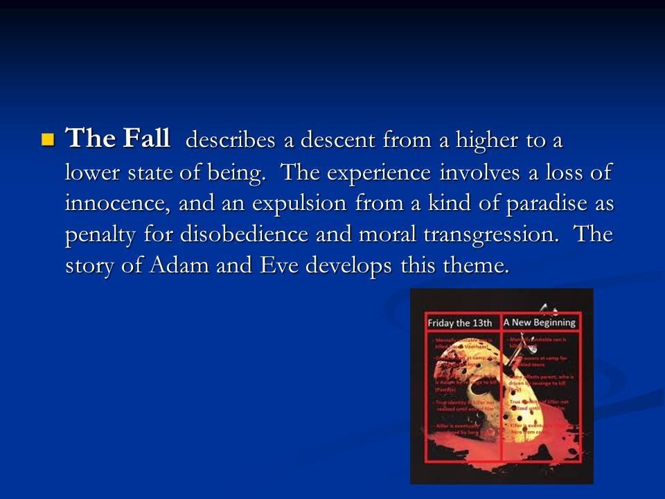 The Fall describes a descent from a higher to a lower state of being.