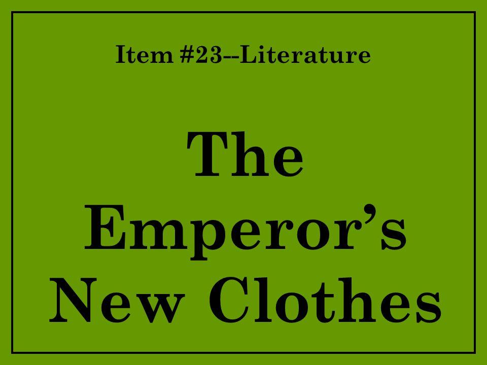 Item #23--Literature The Emperor's New Clothes