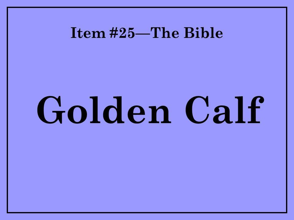 Item #25—The Bible Golden Calf