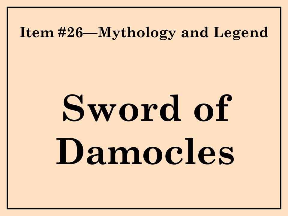 Item #26—Mythology and Legend Sword of Damocles