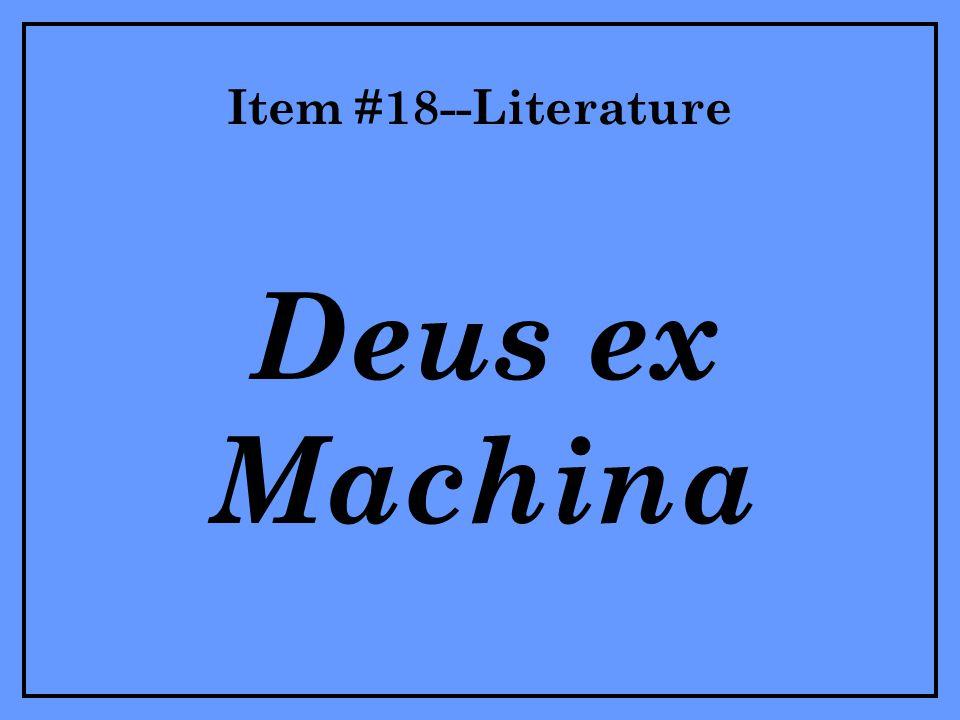 Item #18--Literature Deus ex Machina