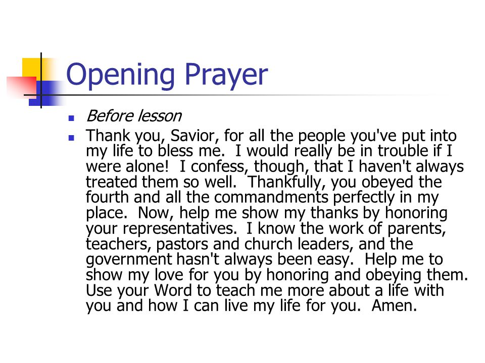 Opening Prayer Before lesson Thank you, Savior, for all the people you ve put into my life to bless me.
