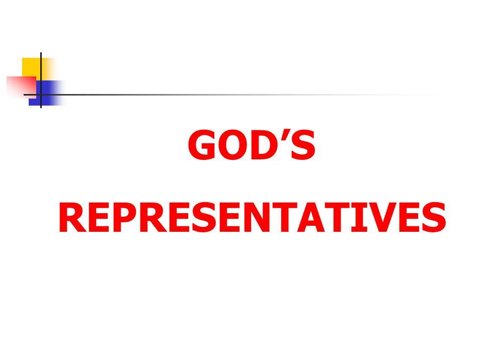 GOD'S REPRESENTATIVES