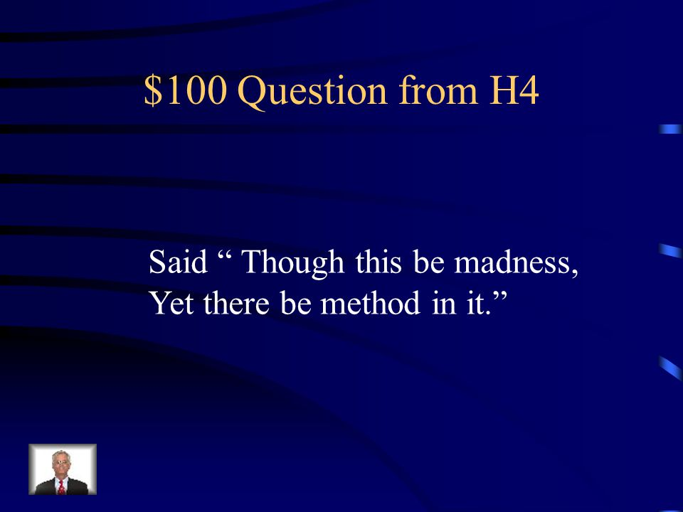 $500 Answer from H3 What is to see that Hamlet keeps his word and does not harm his mother? (as directed by the Ghost of King Hamlet)