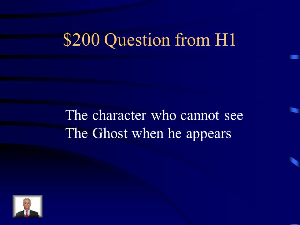 $200 Question from H5 Hamlet stabs this character with a poison sword.