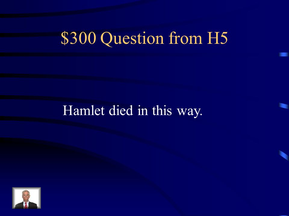 $200 Answer from H5 Who is Laertes