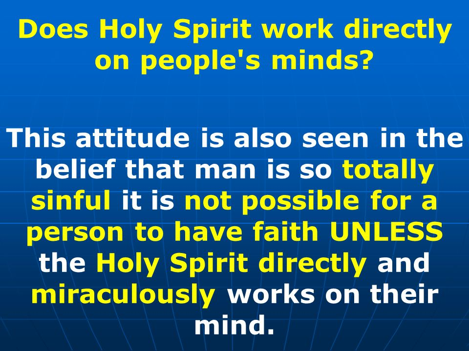 Does Holy Spirit work directly on people s minds.