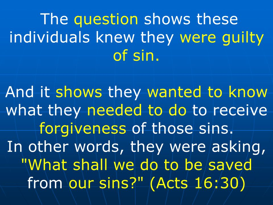 The question shows these individuals knew they were guilty of sin.